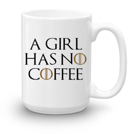 """Кружка увеличенной емкости """"A girl has no coffee"""""""