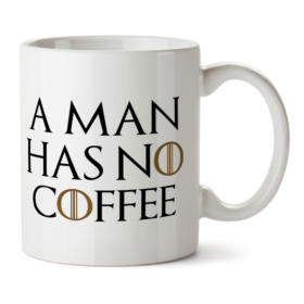 "Кружка белая ""A man has no coffee"""