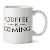 "Кружка белая ""Coffee is coming"""