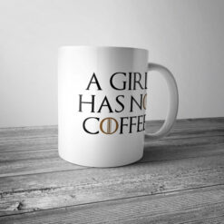 "Кружка ""A girl has no coffee"""