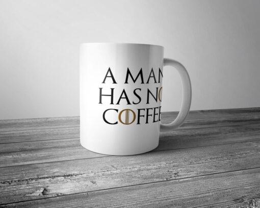 """Кружка """"A man has no coffee"""""""
