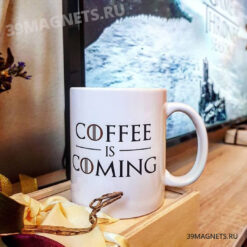 "Кружка ""Coffee is coming"""